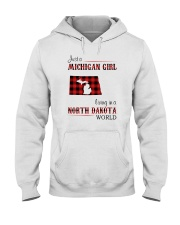 MICHIGAN GIRL LIVING IN NORTH DAKOTA WORLD Hooded Sweatshirt thumbnail