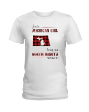 MICHIGAN GIRL LIVING IN NORTH DAKOTA WORLD Ladies T-Shirt thumbnail