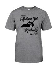JUST A MICHIGAN GIRL IN A KENTUCKY WORLD Classic T-Shirt thumbnail