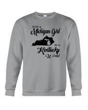 JUST A MICHIGAN GIRL IN A KENTUCKY WORLD Crewneck Sweatshirt thumbnail