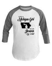 JUST A MICHIGAN GIRL IN AN IOWA WORLD Baseball Tee thumbnail