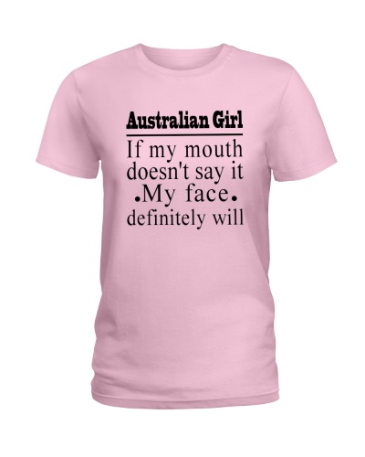 AUSTRALIAN GIRL IF MY MOUTH DOESN'T SAY IT