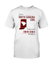 SOUTH CAROLINA GIRL LIVING IN INDIANA WORLD Classic T-Shirt front