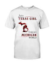 TEXAS GIRL LIVING IN MICHIGAN WORLD Classic T-Shirt front