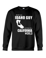 JUST AN IDAHO GUY LIVING IN CALIFORNIA WORLD Crewneck Sweatshirt thumbnail