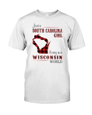 SOUTH CAROLINA GIRL LIVING IN WISCONSIN WORLD Classic T-Shirt front