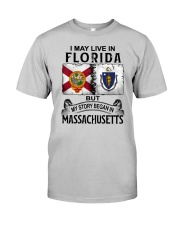 LIVE IN FLORIDA BEGAN IN MASSACHUSETTS Classic T-Shirt front