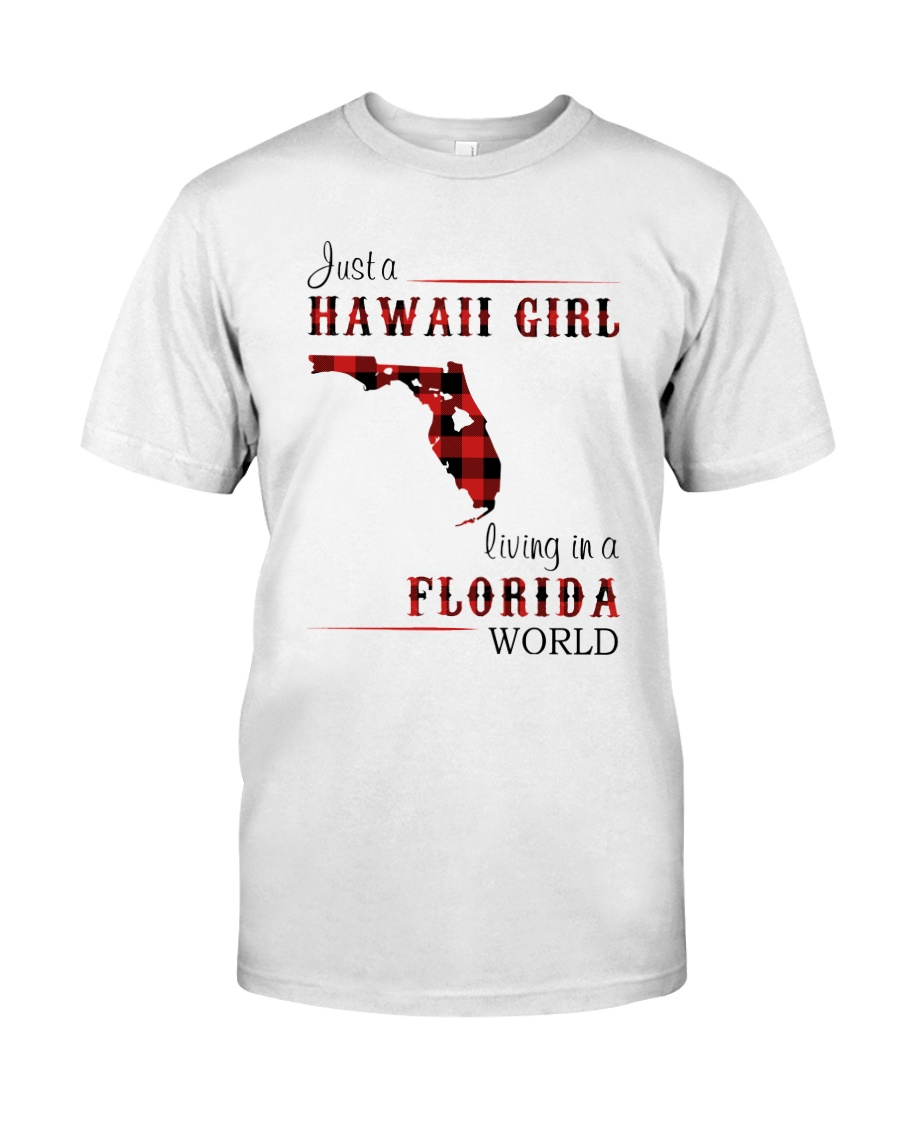 HAWAII GIRL LIVING IN FLORIDA WORLD Classic T-Shirt