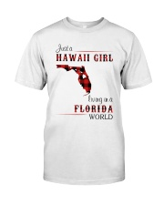 HAWAII GIRL LIVING IN FLORIDA WORLD Classic T-Shirt front