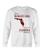 HAWAII GIRL LIVING IN FLORIDA WORLD Crewneck Sweatshirt thumbnail