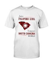 FILIPINO GIRL LIVING IN SOUTH CAROLINA WORLD Classic T-Shirt front