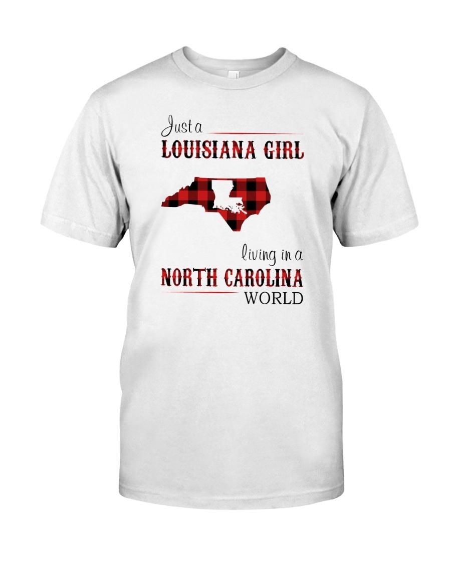 LOUISIANA GIRL LIVING IN NORTH CAROLINA WORLD Classic T-Shirt