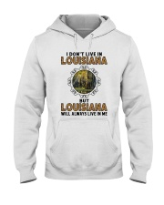 LOUISIANA WILL ALWAYS LIVE IN ME Hooded Sweatshirt thumbnail