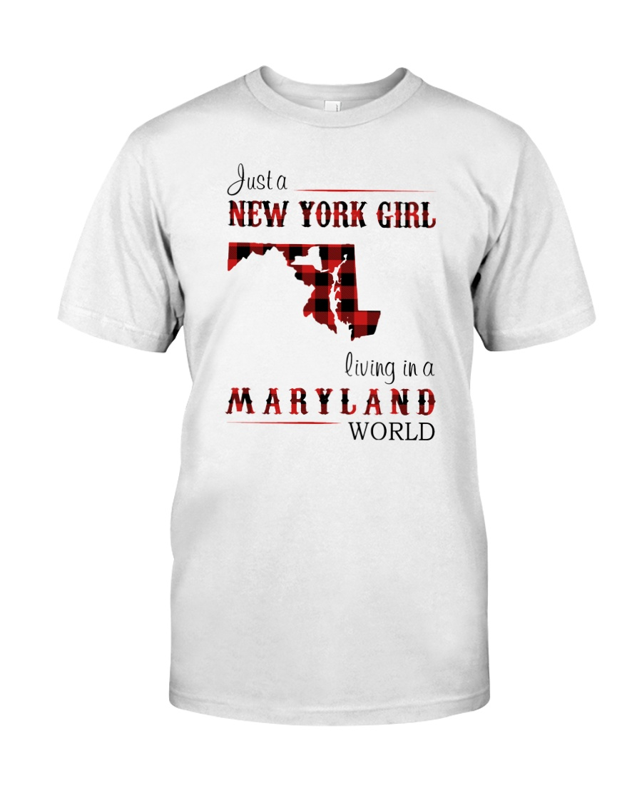 NEW YORK GIRL LIVING IN MARYLAND WORLD Classic T-Shirt