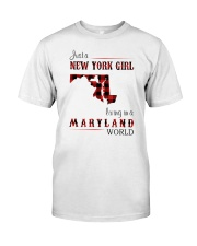 NEW YORK GIRL LIVING IN MARYLAND WORLD Classic T-Shirt front