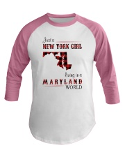 NEW YORK GIRL LIVING IN MARYLAND WORLD Baseball Tee thumbnail