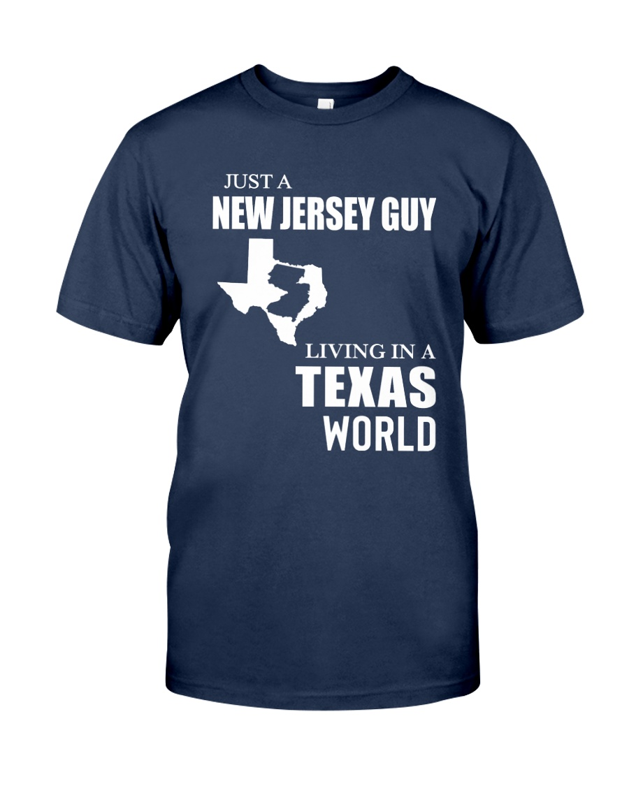 JUST A JERSEY GUY LIVING IN TEXAS WORLD Classic T-Shirt