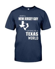 JUST A JERSEY GUY LIVING IN TEXAS WORLD Classic T-Shirt front