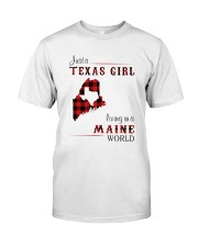 TEXAS GIRL LIVING IN MAINE WORLD Classic T-Shirt front