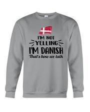 I'M NOT YELLING I'M DANISH Crewneck Sweatshirt thumbnail