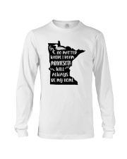 MINNESOTA WILL ALWAYS BE MY HOME Long Sleeve Tee thumbnail