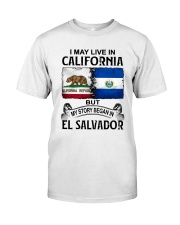 LIVE IN CALIFORNIA BEGAN IN EL SALVADOR Classic T-Shirt tile