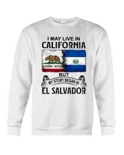 LIVE IN CALIFORNIA BEGAN IN EL SALVADOR Crewneck Sweatshirt thumbnail