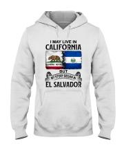 LIVE IN CALIFORNIA BEGAN IN EL SALVADOR Hooded Sweatshirt thumbnail