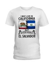 LIVE IN CALIFORNIA BEGAN IN EL SALVADOR Ladies T-Shirt thumbnail