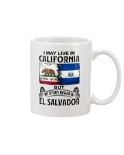 LIVE IN CALIFORNIA BEGAN IN EL SALVADOR Mug thumbnail