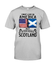 LIVE IN AMERICA BEGAN IN SCOTLAND Classic T-Shirt front
