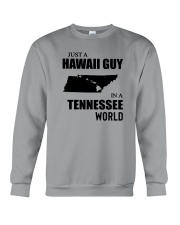 JUST A HAWAII GUY IN A TENNESSEE WORLD Crewneck Sweatshirt thumbnail