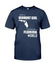 JUST A VERMONT GIRL LIVING IN FLORIDA WORLD Classic T-Shirt front