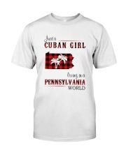 CUBAN GIRL LIVING IN PENNSYLVANIA WORLD Classic T-Shirt front