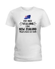 I'M NOT YELLING I'M NEW ZEALAND Ladies T-Shirt front