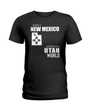 JUST A NEW MEXICO GUY LIVING IN UTAH WORLD Ladies T-Shirt thumbnail