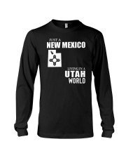JUST A NEW MEXICO GUY LIVING IN UTAH WORLD Long Sleeve Tee thumbnail
