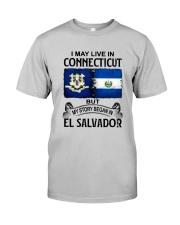 LIVE IN CONNECTICUT BEGAN IN EL SALVADOR Classic T-Shirt front
