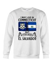 LIVE IN CONNECTICUT BEGAN IN EL SALVADOR Crewneck Sweatshirt thumbnail