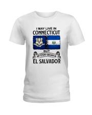 LIVE IN CONNECTICUT BEGAN IN EL SALVADOR Ladies T-Shirt thumbnail