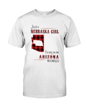 NEBRASKA GIRL LIVING IN ARIZONA WORLD Classic T-Shirt front