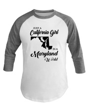 JUST A CALIFORNIA GIRL IN A MARYLAND WORLD Baseball Tee thumbnail