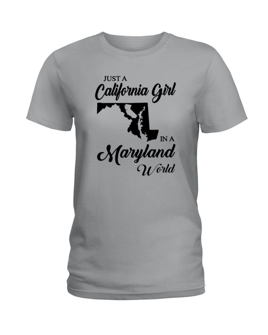 JUST A CALIFORNIA GIRL IN A MARYLAND WORLD Ladies T-Shirt