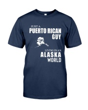 JUST A PUERTO RICAN GUY LIVING IN ALASKA WORLD Classic T-Shirt front