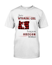 WYOMING GIRL LIVING IN OREGON WORLD Classic T-Shirt front