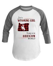 WYOMING GIRL LIVING IN OREGON WORLD Baseball Tee thumbnail