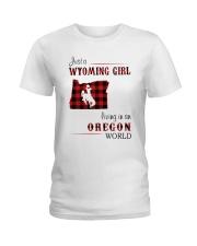 WYOMING GIRL LIVING IN OREGON WORLD Ladies T-Shirt thumbnail