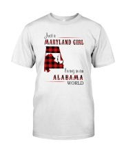MARYLAND GIRL LIVING IN ALABAMA WORLD Classic T-Shirt front