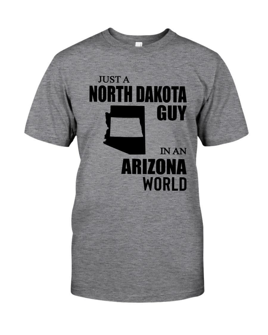 JUST A NORTH DAKOTA GUY IN AN ARIZONA WORLD  Classic T-Shirt