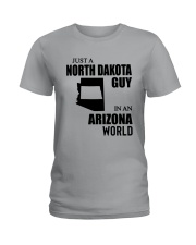 JUST A NORTH DAKOTA GUY IN AN ARIZONA WORLD  Ladies T-Shirt thumbnail